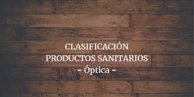 Clasificación de los Productos Sanitarios de Óptica