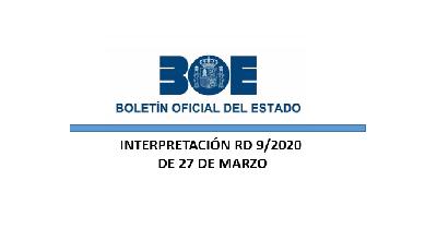 Interpretación – Real Decreto ley 9/2020, de 27 de marzo